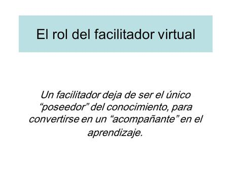 El rol del facilitador virtual