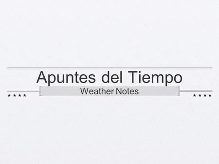 Apuntes del Tiempo Weather Notes.
