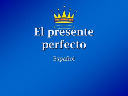 El presente perfecto Español. ¿Qué es el presente perfecto? The present perfect is formed by combining a helping verb (have or has) with the past participle.