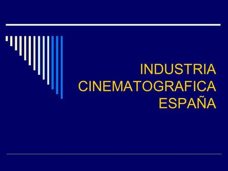 INDUSTRIA CINEMATOGRAFICA ESPAÑA