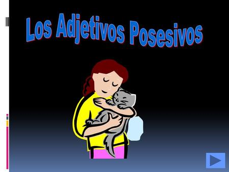 Español 1 Adjetivos Posesivos Menú Meaning Definition Rules de to clarify possession de to clarify possession Práctica.