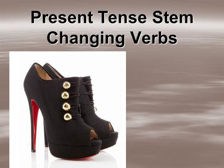 Present Tense Stem Changing Verbs