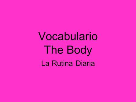 Vocabulario The Body La Rutina Diaria.