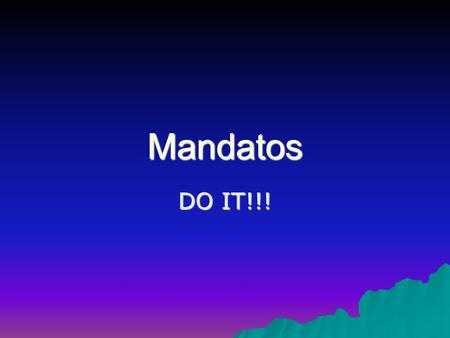 Mandatos DO IT!!!. Reglas- tú commands EAT!!! EAT!!! 1.Take the verb (comer) 2.Take off the –er (com) 3.Put it in the el/ella form (com+e)COMe!