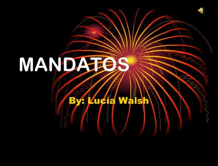 MANDATOS By: Lucía Walsh BOSSING FRIENDS AROUND ( affirmative commands to folks you call tu ) You know verbos que terminan –AR: o-as-a-amos-an verbos.