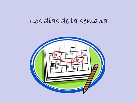 Los días de la semana. Más información Unlike English, the days of the week are NOT capitalized in Spanish. The Spanish calendar starts on Monday and.