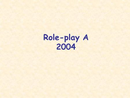 Role-play A 2004.