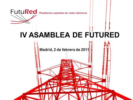 IV ASAMBLEA DE FUTURED Madrid, 2 de febrero de 2011.