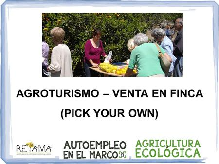 AGROTURISMO – VENTA EN FINCA (PICK YOUR OWN)