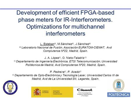 Development of efficient FPGA-based phase meters for IR-Interferometers. Optimizations for multichannel interferometers L. Esteban a), M.Sánchez a), J.Sánchez.