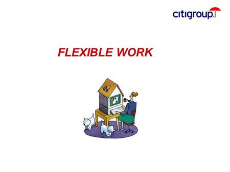FLEXIBLE WORK. go to View, Header and Footer to set date 2 Qué es Flexible Work? Es una estrategia corporativa que engloba una serie de herramientas para.