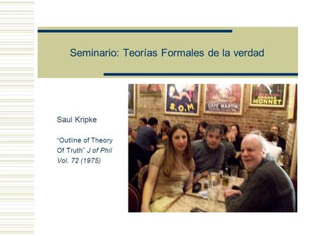 Seminario: Teorías Formales de la verdad Saul Kripke Outline of Theory Of Truth J of Phil Vol. 72 (1975)