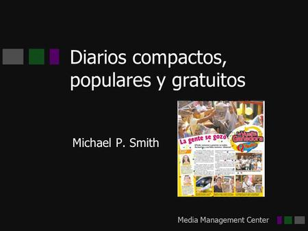 Media Management Center Diarios compactos, populares y gratuitos Michael P. Smith.