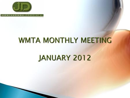 WMTA MONTHLY MEETING JANUARY 2012 WMTA MONTHLY MEETING JANUARY 2012.