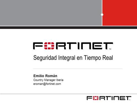 Seguridad Integral en Tiempo Real Emilio Román Country Manager Iberia