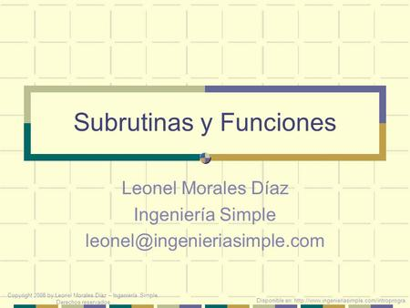 Subrutinas y Funciones Leonel Morales Díaz Ingeniería Simple Disponible en:  Copyright.