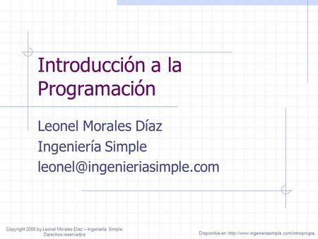 Introducción a la Programación Leonel Morales Díaz Ingeniería Simple Disponible en: