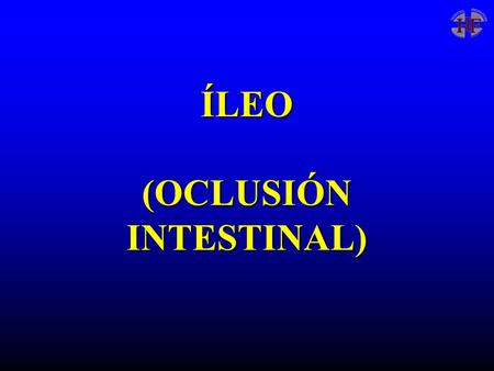 ÍLEO (OCLUSIÓN INTESTINAL)