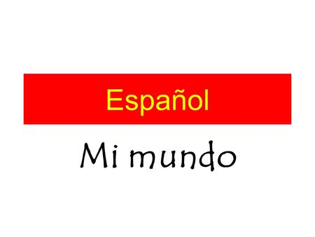 Español Mi mundo. England, Half English My mother was half English and Im half English too Im a great big bundle of culture tied up in the red white and.