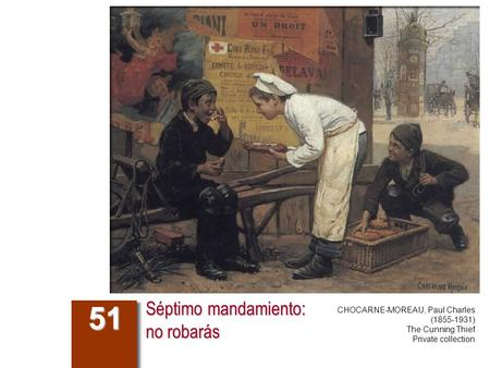 Séptimo mandamiento: no robarás 51 CHOCARNE-MOREAU, Paul Charles (1855-1931) The Cunning Thief Private collection.