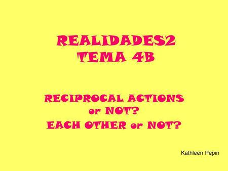 RECIPROCAL ACTIONS or NOT? EACH OTHER or NOT?