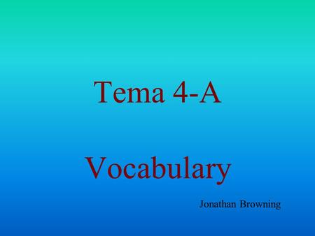 Tema 4-A Vocabulary Jonathan Browning los bloques.