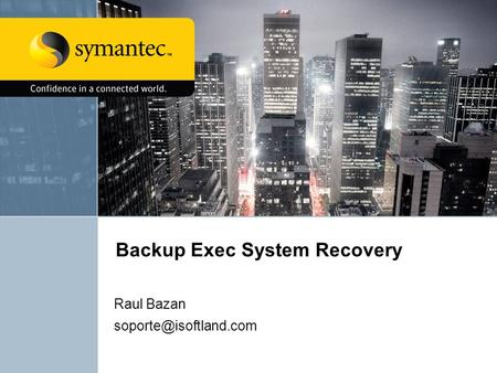 Backup Exec System Recovery Raul Bazan