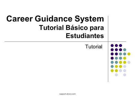 Support.ebsco.com Career Guidance System Tutorial Básico para Estudiantes Tutorial.