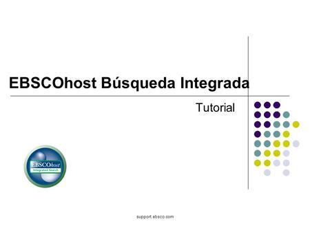 Support.ebsco.com EBSCOhost Búsqueda Integrada Tutorial.