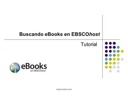 Support.ebsco.com Tutorial Buscando eBooks en EBSCOhost.