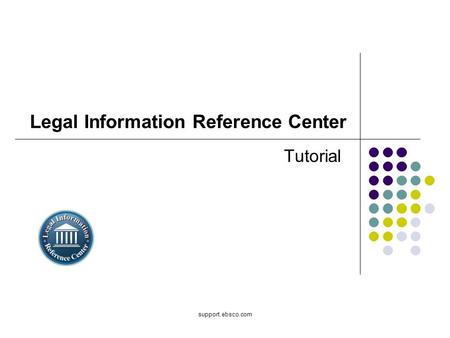 Support.ebsco.com Legal Information Reference Center Tutorial.