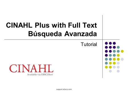 Support.ebsco.com CINAHL Plus with Full Text Búsqueda Avanzada Tutorial.