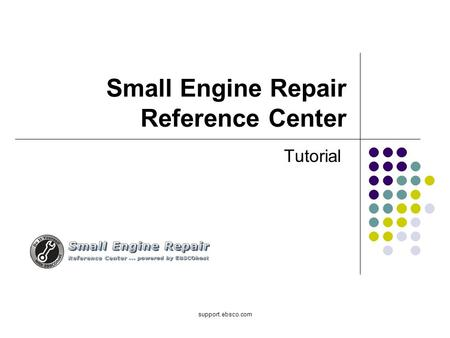Support.ebsco.com Small Engine Repair Reference Center Tutorial.