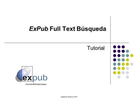 Support.ebsco.com ExPub Full Text Búsqueda Tutorial.
