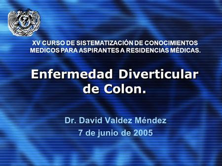 Enfermedad Diverticular de Colon.