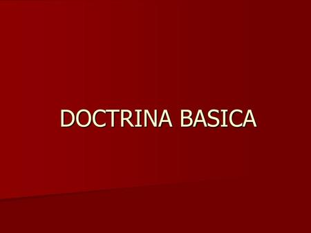 DOCTRINA BASICA.