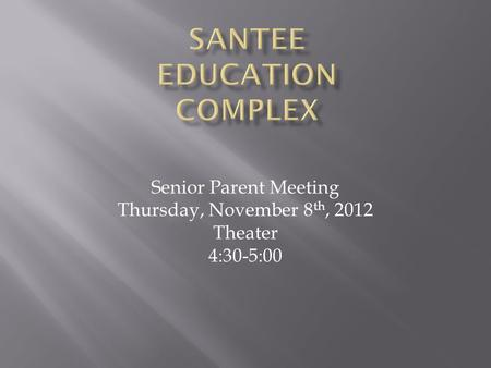 Senior Parent Meeting Thursday, November 8 th, 2012 Theater 4:30-5:00.