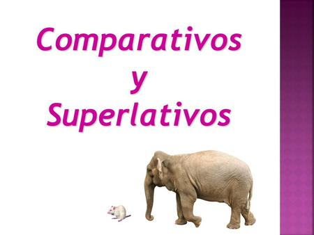 Comparativos y Superlativos.