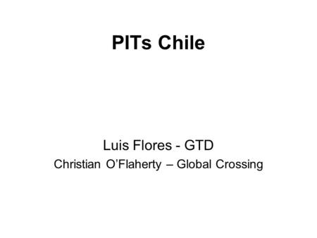 Luis Flores - GTD Christian O'Flaherty – Global Crossing