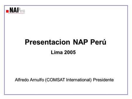 Alfredo Arnulfo (COMSAT International) Presidente