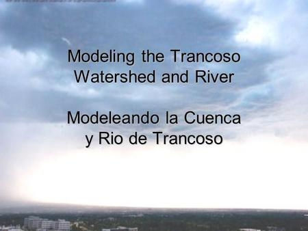 Modeling the Trancoso Watershed and River Modeleando la Cuenca y Rio de Trancoso.