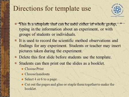 Directions for template use This is a template that can be used either in whole group, typing in the information about an experiment, or with groups of.