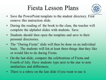 Fiesta Lesson Plans Save the PowerPoint template to the student directory. First remove this instruction slide. During the reading of the book to the class,