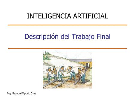 Descripción del Trabajo Final Mg. Samuel Oporto Díaz INTELIGENCIA ARTIFICIAL.