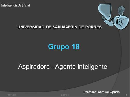 Inteligencia Artificial UNIVERSIDAD DE SAN MARTIN DE PORRES