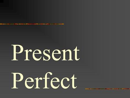 Present Perfect. Reglas Have already used impersonal forms of haber- hay, hubo, había, haya. Present indicative of haber is used to form present perfect.