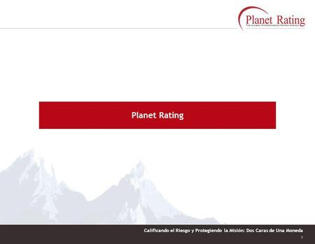 Planet Rating Francisco de Paula Ugarriza 813 Of. 301San Antonio, Miraflores, Lima - Perú Tel. / Fax: 51 1 242 4597 –