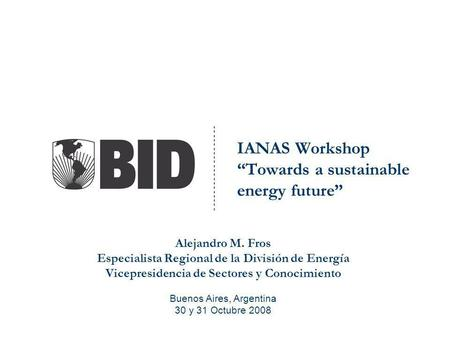 "IANAS Workshop ""Towards a sustainable energy future"""