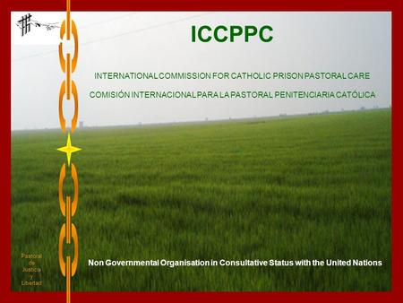 ICCPPC INTERNATIONAL COMMISSION FOR CATHOLIC PRISON PASTORAL CARE
