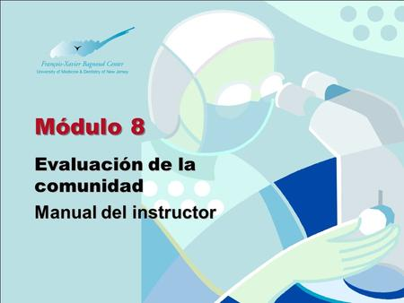 Módulo 8 Evaluación de la comunidad Manual del instructor.